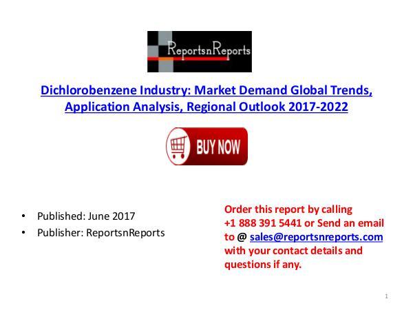 Global Dichlorobenzene Industry 2017 Market Research Report Dichlorobenzene