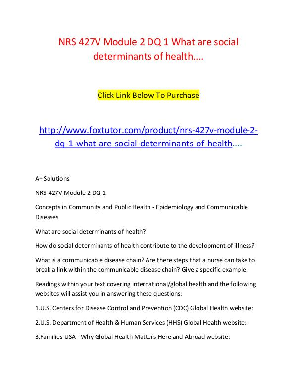 NRS 427V Module 2 DQ 1 What are social determinants of health.... NRS 427V Module 2 DQ 1 What are social determinant