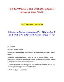 NRS 427V Module 3 DQ 1 What is the difference between a group at risk