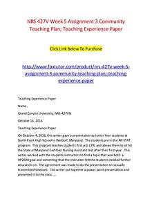 NRS 427V Week 5 Assignment 3 Community Teaching Plan; Teaching Experi
