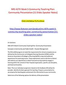 NRS 427V Week 5 Community Teaching Plan Community Presentation [11 Sl