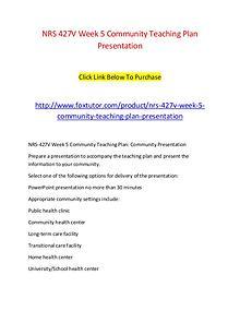 NRS 427V Week 5 Community Teaching Plan Presentation