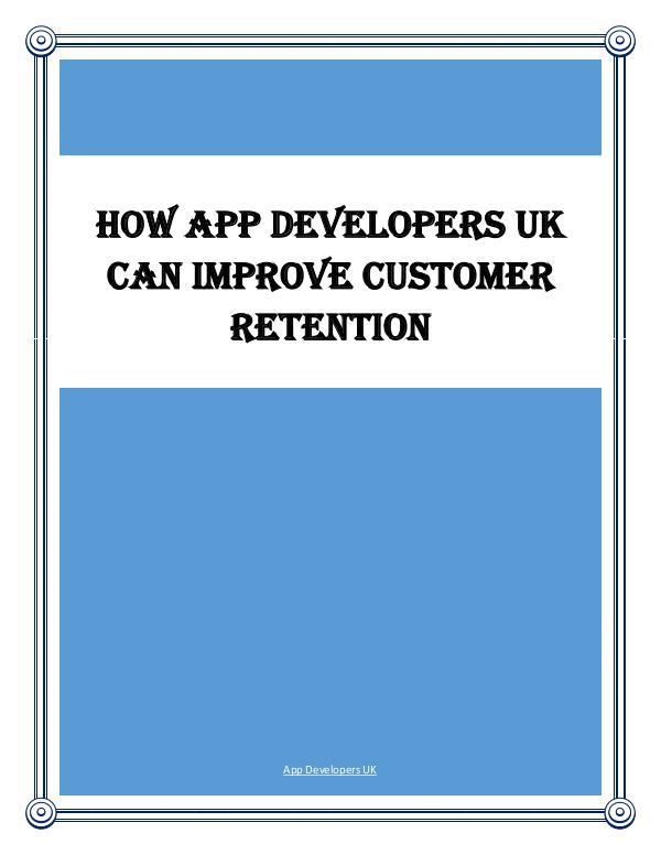 How App Developers UK Can Improve Customer Retention How App Developers UK Can Improve Customer Retenti