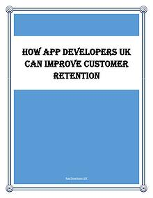 How App Developers UK Can Improve Customer Retention