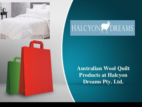 Australian Wool Quilt Product at Halcyon Dreams Pty. Ltd. Australian Wool Quilt Products at Halcyon Dreams P