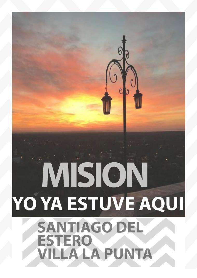 Revolución del acto de mayo Yo ya estuve aqui, Mision a Villa la punta