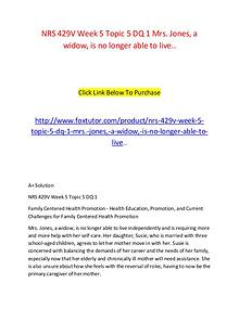 NRS 429V Week 5 Topic 5 DQ 1 Mrs. Jones, a widow, is no longer able t