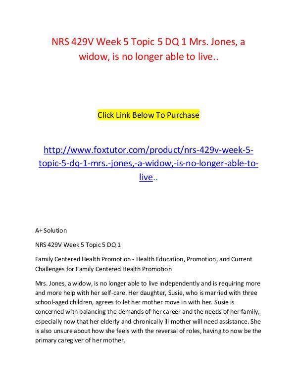 NRS 429V Week 5 Topic 5 DQ 1 Mrs. Jones, a widow, is no longer able t NRS 429V Week 5 Topic 5 DQ 1 Mrs. Jones, a widow,
