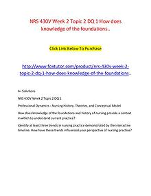 NRS 430V Week 2 Topic 2 DQ 1 How does knowledge of the foundations..