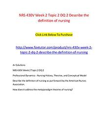 NRS 430V Week 2 Topic 2 DQ 2 Describe the definition of nursing