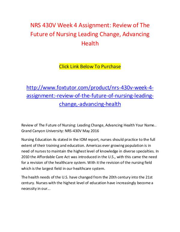 NRS 430V Week 4 Assignment Review of The Future of Nursing Leading Ch NRS 430V Week 4 Assignment Review of The Future of