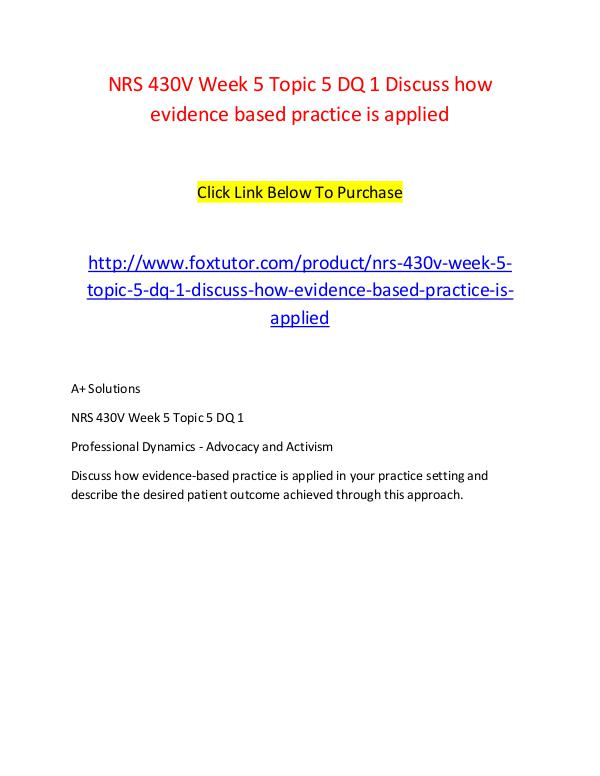 NRS 430V Week 5 Topic 5 DQ 1 Discuss how evidence based practice is a NRS 430V Week 5 Topic 5 DQ 1 Discuss how evidence