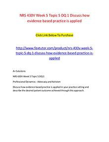 NRS 430V Week 5 Topic 5 DQ 1 Discuss how evidence based practice is a