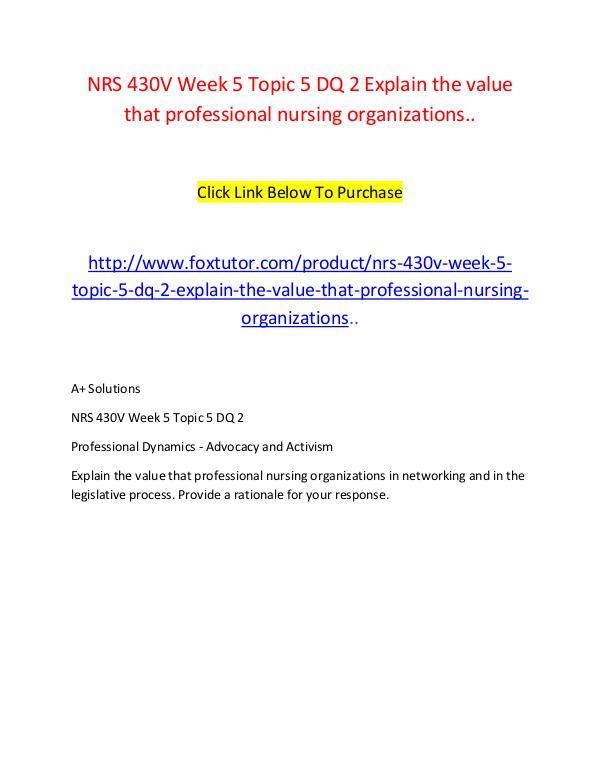 NRS 430V Week 5 Topic 5 DQ 2 Explain the value that professional nurs NRS 430V Week 5 Topic 5 DQ 2 Explain the value tha