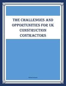 The Challenges And Opportunities For UK Construction Contractors