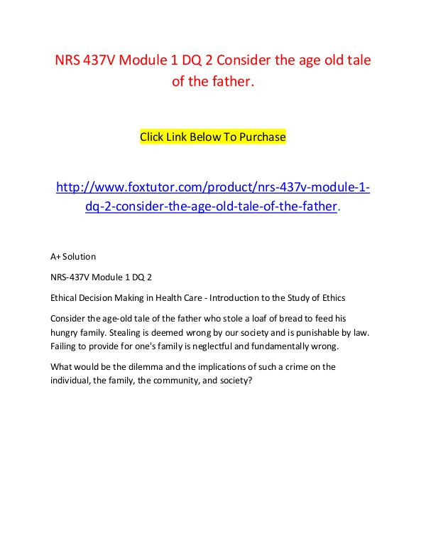 NRS 437V Module 1 DQ 2 Consider the age old tale of the father. NRS 437V Module 1 DQ 2 Consider the age old tale o