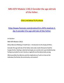 NRS 437V Module 1 DQ 2 Consider the age old tale of the father.