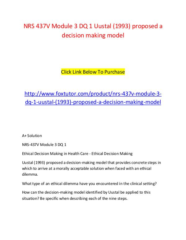 NRS 437V Module 3 DQ 1 Uustal (1993) proposed a decision making model NRS 437V Module 3 DQ 1 Uustal (1993) proposed a de