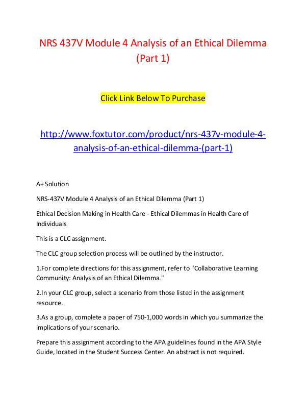 NRS 437V Module 4 Analysis of an Ethical Dilemma (Part 1) NRS 437V Module 4 Analysis of an Ethical Dilemma (