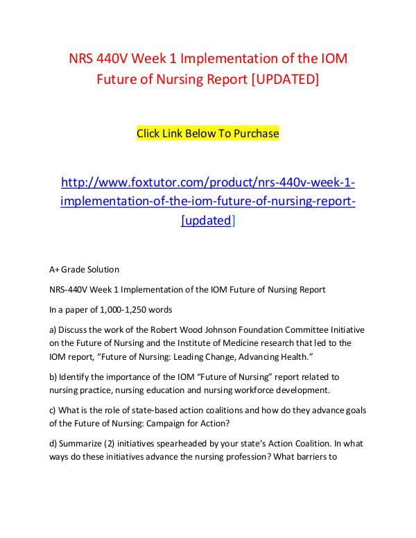 NRS 440V Week 1 Implementation of the IOM Future of Nursing Report [U NRS 440V Week 1 Implementation of the IOM Future o