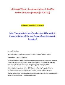 NRS 440V Week 1 Implementation of the IOM Future of Nursing Report [U
