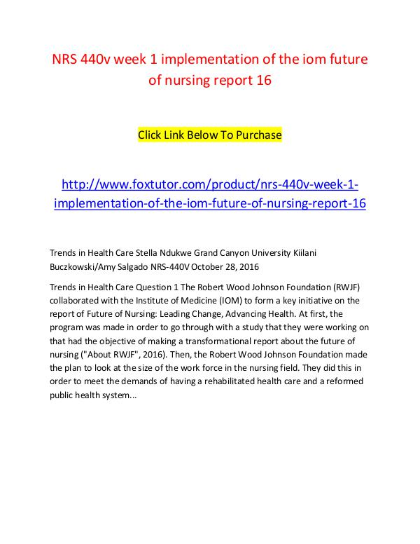 NRS 440v week 1 implementation of the iom future of nursing report 16 NRS 440v week 1 implementation of the iom future o