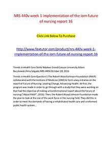 NRS 440v week 1 implementation of the iom future of nursing report 16