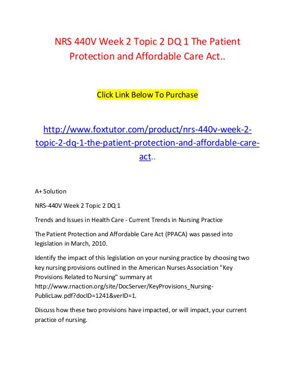 NRS 440V Week 2 Topic 2 DQ 1 The Patient Protection and Affordable Ca NRS 440V Week 2 Topic 2 DQ 1 The Patient Protectio