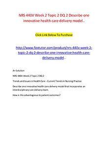 NRS 440V Week 2 Topic 2 DQ 2 Describe one innovative health care deli