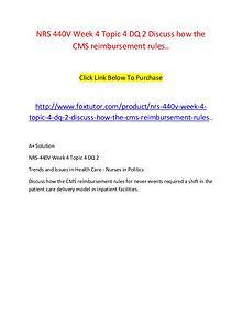NRS 440V Week 4 Topic 4 DQ 2 Discuss how the CMS reimbursement rules.