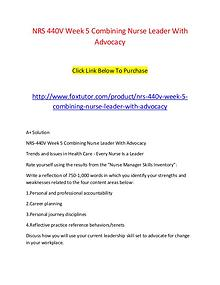 NRS 440V Week 5 Combining Nurse Leader With Advocacy