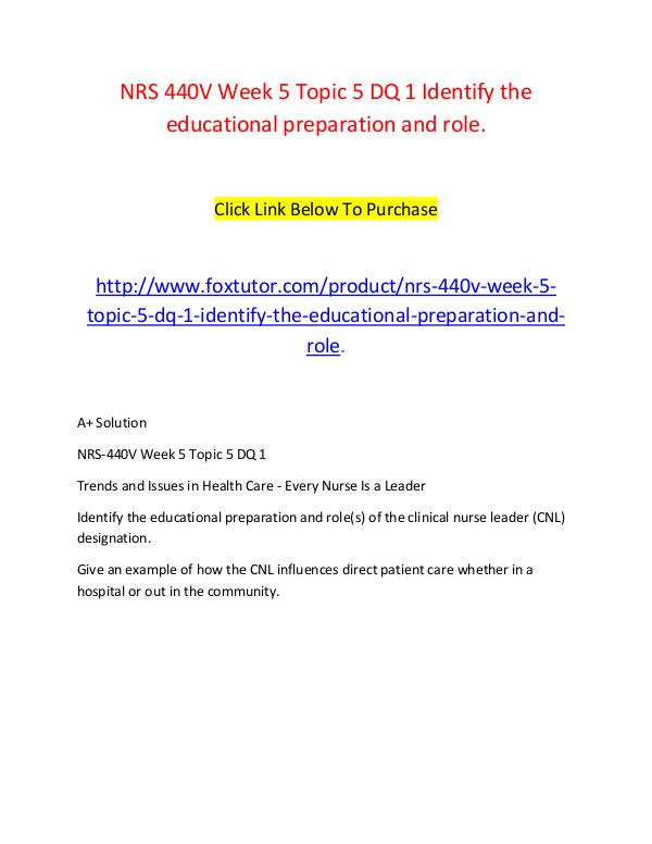 NRS 440V Week 5 Topic 5 DQ 1 Identify the educational preparation and NRS 440V Week 5 Topic 5 DQ 1 Identify the educatio