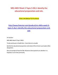 NRS 440V Week 5 Topic 5 DQ 1 Identify the educational preparation and