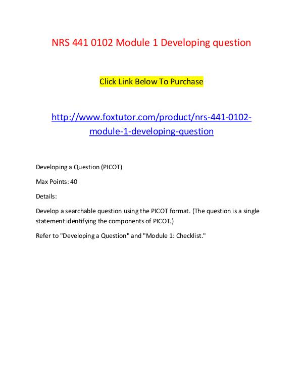 NRS 441 0102 Module 1 Developing question NRS 441 0102 Module 1 Developing question