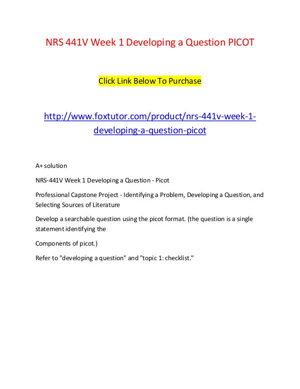 NRS 441V Week 1 Developing a Question PICOT NRS 441V Week 1 Developing a Question PICOT