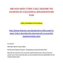 NRS 441V WEEK 3 TOPIC 3 DQ 1 DESCRIBE THE ELEMENTS OF A SUCCESSFUL IM