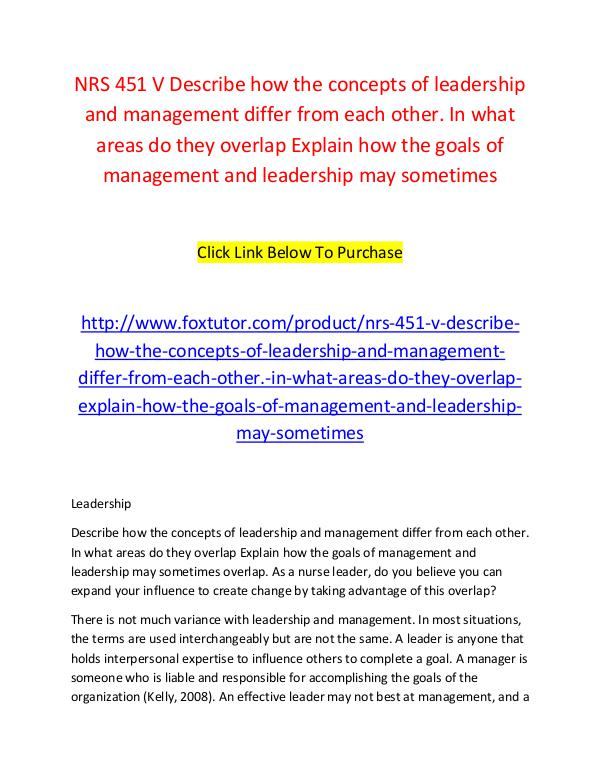 NRS 451 V Describe how the concepts of leadership and management diff NRS 451 V Describe how the concepts of leadership