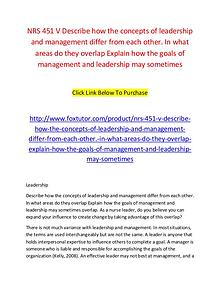 NRS 451 V Describe how the concepts of leadership and management diff