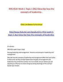 NRS 451V Week 1 Topic 1 DQ 2 Describe how the concepts of leadership.