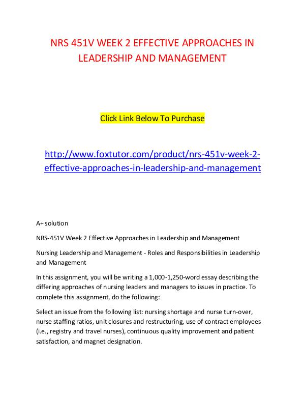 NRS 451V WEEK 2 EFFECTIVE APPROACHES IN LEADERSHIP AND MANAGEMENT (2) NRS 451V WEEK 2 EFFECTIVE APPROACHES IN LEADERSHIP