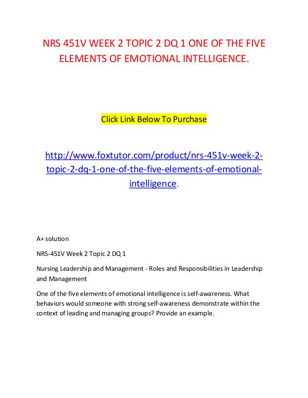 NRS 451V WEEK 2 TOPIC 2 DQ 1 ONE OF THE FIVE ELEMENTS OF EMOTIONAL IN NRS 451V WEEK 2 TOPIC 2 DQ 1 ONE OF THE FIVE ELEME