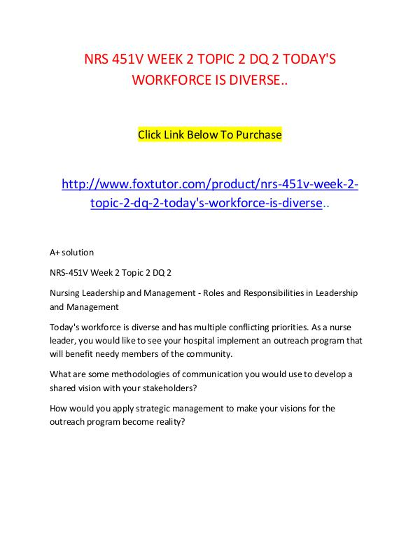 NRS 451V WEEK 2 TOPIC 2 DQ 2 TODAY'S WORKFORCE IS DIVERSE.. NRS 451V WEEK 2 TOPIC 2 DQ 2 TODAY'S WORKFORCE IS
