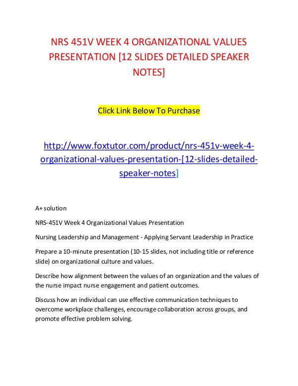 NRS 451V WEEK 4 ORGANIZATIONAL VALUES PRESENTATION [12 SLIDES DETAILE NRS 451V WEEK 4 ORGANIZATIONAL VALUES PRESENTATION