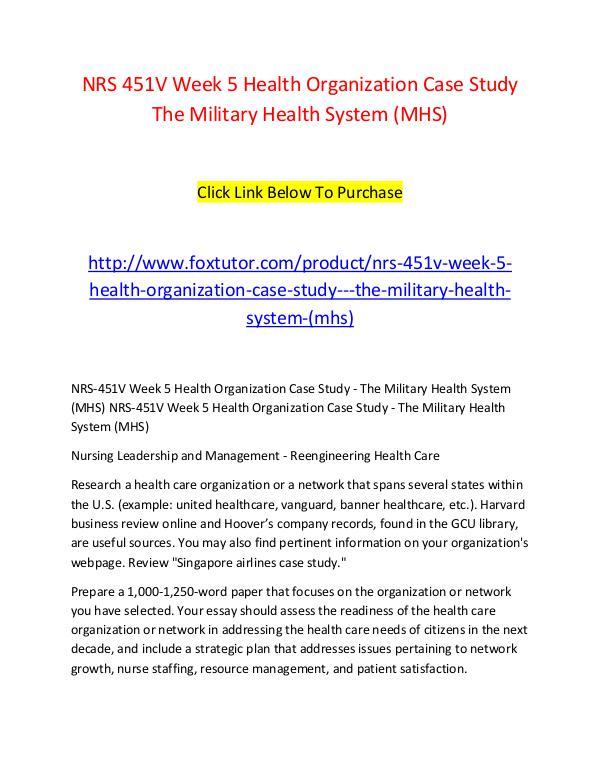 NRS 451V Week 5 Health Organization Case Study   The Military Health NRS 451V Week 5 Health Organization Case Study   T