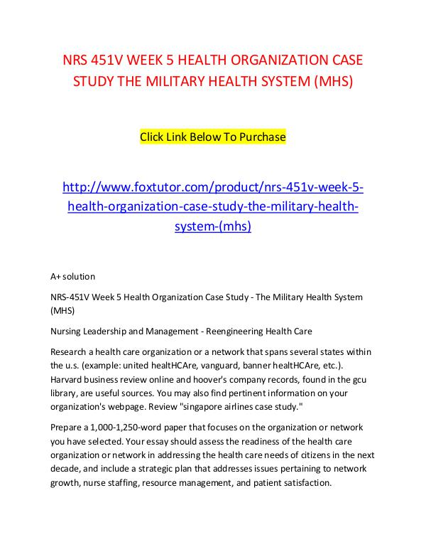 NRS 451V WEEK 5 HEALTH ORGANIZATION CASE STUDY THE MILITARY HEALTH SY NRS 451V WEEK 5 HEALTH ORGANIZATION CASE STUDY THE