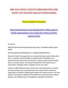 NRS 451V WEEK 5 HEALTH ORGANIZATION CASE STUDY THE MILITARY HEALTH SY