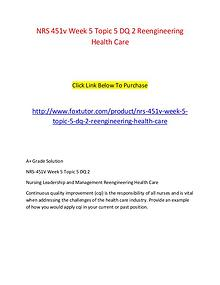NRS 451v Week 5 Topic 5 DQ 2 Reengineering Health Care