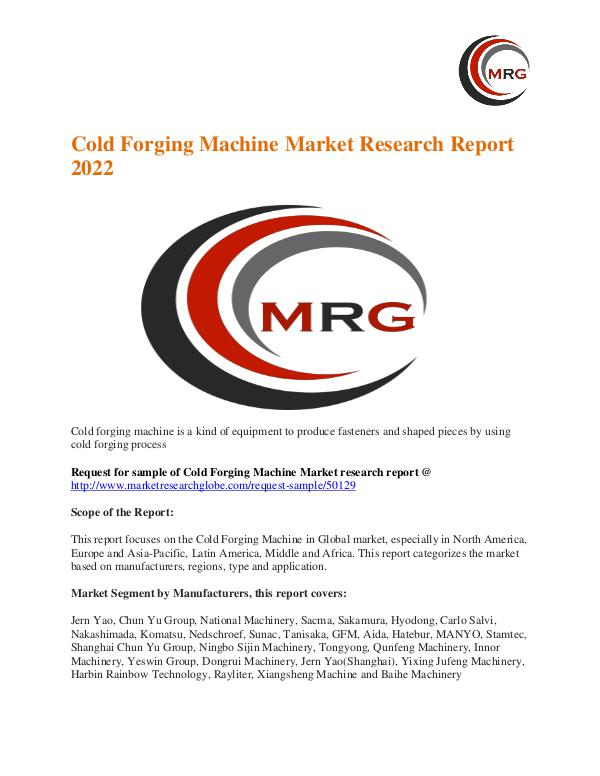Cold Forging Machine Market Analysis, Segment, Trends and