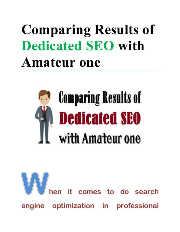 Comparing Results of Dedicated SEO with Amateur one Dedicated SEO with Amateur one