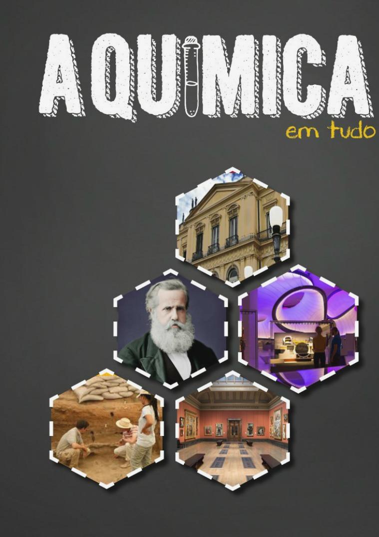 A Química em Tudo Sexta Edição: Museus